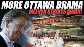 More Ottawa Drama! Melnyk Strikes Again!