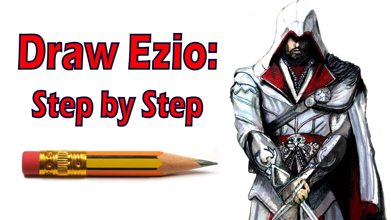 How To Draw Ezio Auditore Assassins Creed Step By Step Youtube