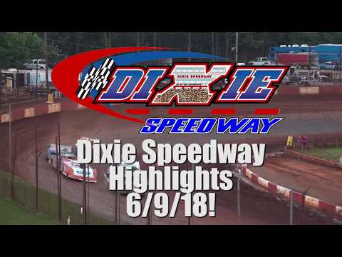 Dixie Speedway 6/9/18 Official Highlights!