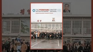 The New York Philharmonic & Lorin Maazel - The Pyongyang Concert