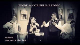 PINDU & CORNELIA REDNIC -  DUNJ-MI LA FÂNTÂNÀ 2013  ( VERSURI )