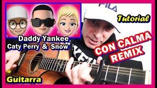 😎Daddy Yankee CON CALMA REMIX 🎸GUITARRA Katy Perry Snow Tutorial 2019