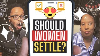 She's Out Her Mind | Women's Unrealistic Dating Expectations