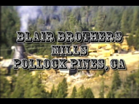 1950's BLAIR BROTHERS LOGGING AND MILL OPERATIONS POLLOCK PINES CALIFORNIA
