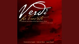 "La Traviata, Act III: ""Largo al quadrupede"" - ""Colpevol sono"" - ""Parigi, o cara"" - ""Ah! Gran..."