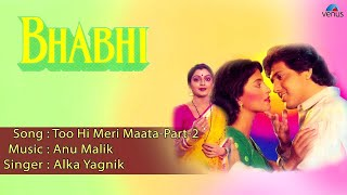Bhabhi : Too Hi Meri Maata - Part 2 Full Audio Song | Govinda, Juhi Chawla |