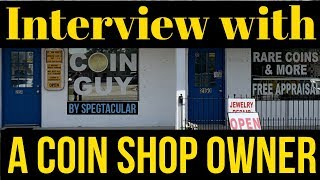 Interview with a coin shop owner.