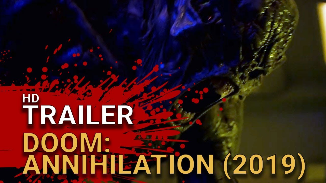 Doom Annihilation 2019 Offcial Trailer 1 Horror Hd Youtube