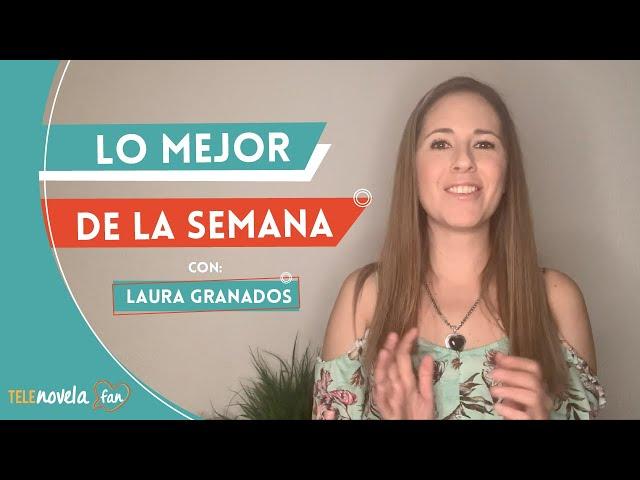 Los mejores momentos en las telenovelas de la semana del 11 al 15 de mayo