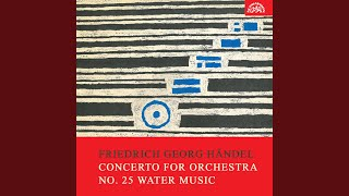 Concerto for Orchestra No. 25 Water Music - Adagio e staccato