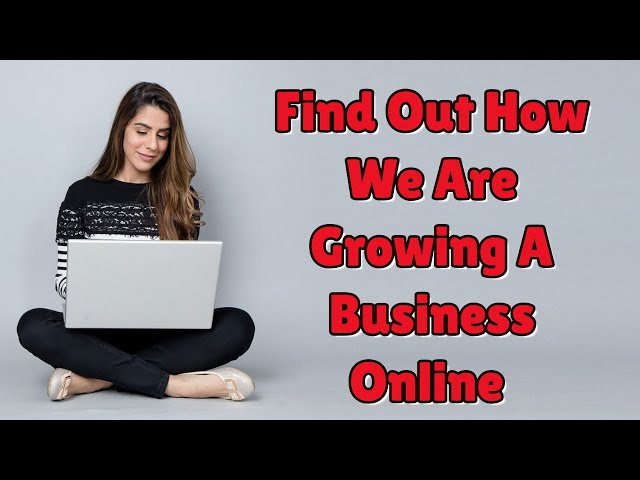 Find Out How We Are Growing A Business Online | Successful Solution Method