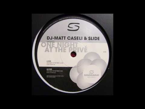 Matt Caseli & Slide - One Night At The Privé (Mickey Richards Mix) (2004)