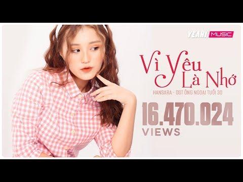 VÌ YÊU LÀ NHỚ - HAN SARA - OST Ông Ngoại Tuổi 30 | Official MV