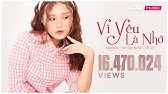 VÌ YÊU LÀ NHỚ - HAN SARA - OST Ông Ngoại Tuổi 30Official MV