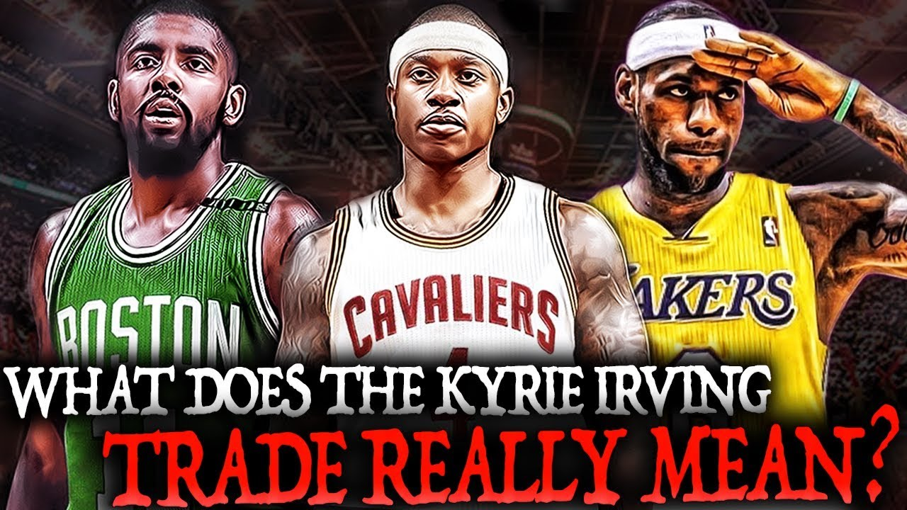 001b9d816c19 Who WON The Kyrie Irving-Isaiah Thomas BLOCKBUSTER Trade  What Does It Mean  For The NBA   LeBron