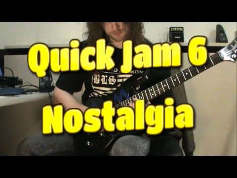 Quick Jam 6 - Nostalgia