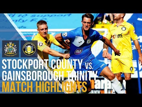 Stockport County Vs Gainsborough Trinity - Match Highlights - 26.08.2017