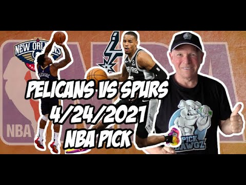 New Orleans Pelicans vs San Antonio Spurs 4/24/21 Free NBA Pick and Prediction NBA Betting Tips