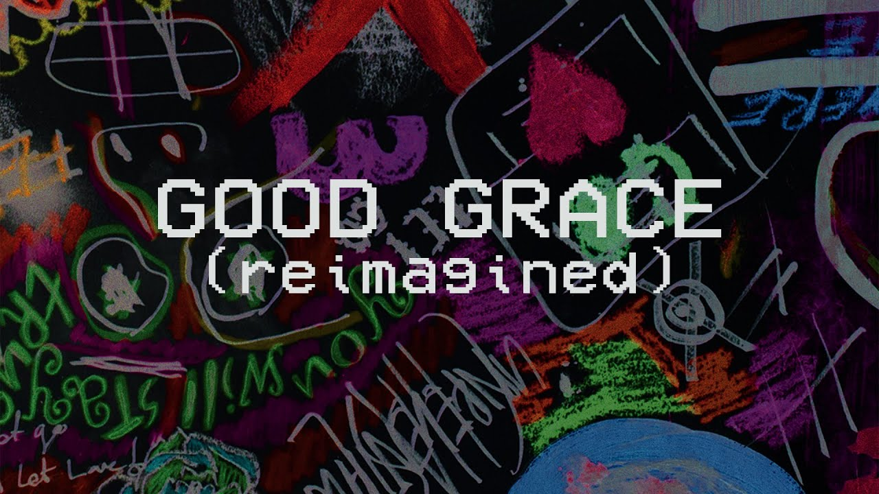 Good Grace (Reimagined) - Hillsong Young & Free