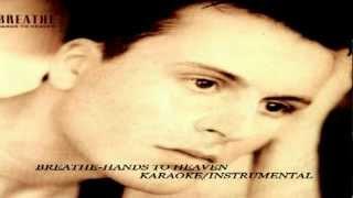 Breathe-Hands To Heaven (karaoke/instrumental)
