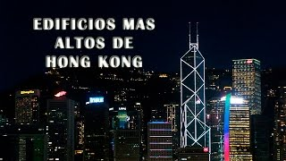 LOS 10 EDIFICIOS MAS ALTOS DE HONG KONG - Rascacielos de Hong Kong (China)
