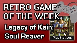 Retro Game of the Week - Legacy of Kain: Soul Reaver (PSX)