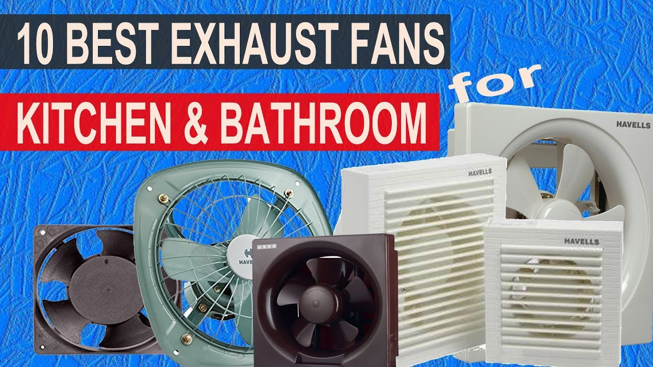 Top 10 Best Exhaust Fans In India 2017