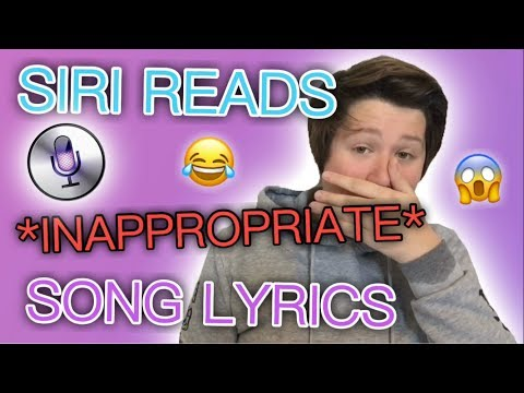 SIRI READS INAPPROPRIATE SONG LYRICS!! (18+ ONLY)
