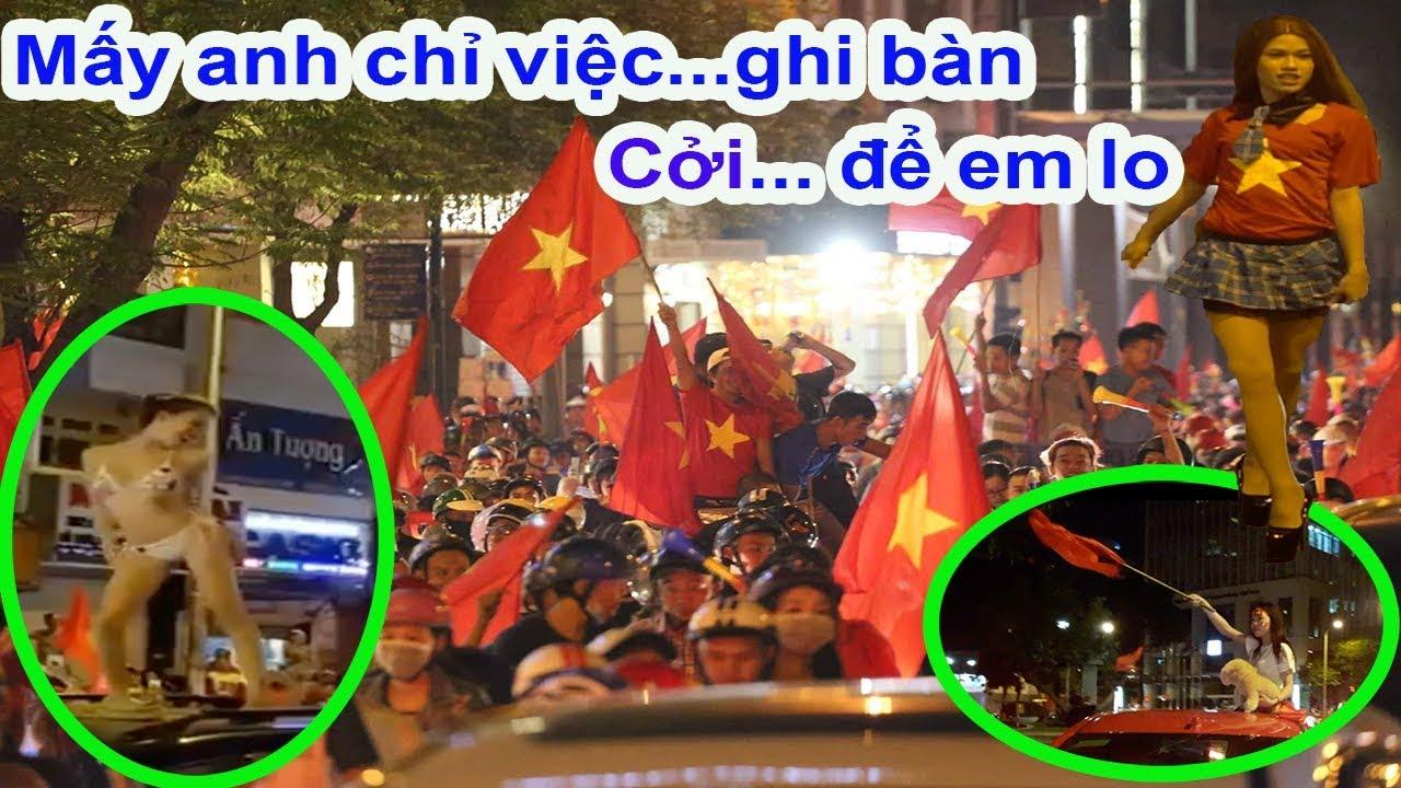 Hội chị em lại cởi và quậy tưng Sài Gòn sau trận Việt Nam vs Malaysia ở Aff cup 2018 – Guufood