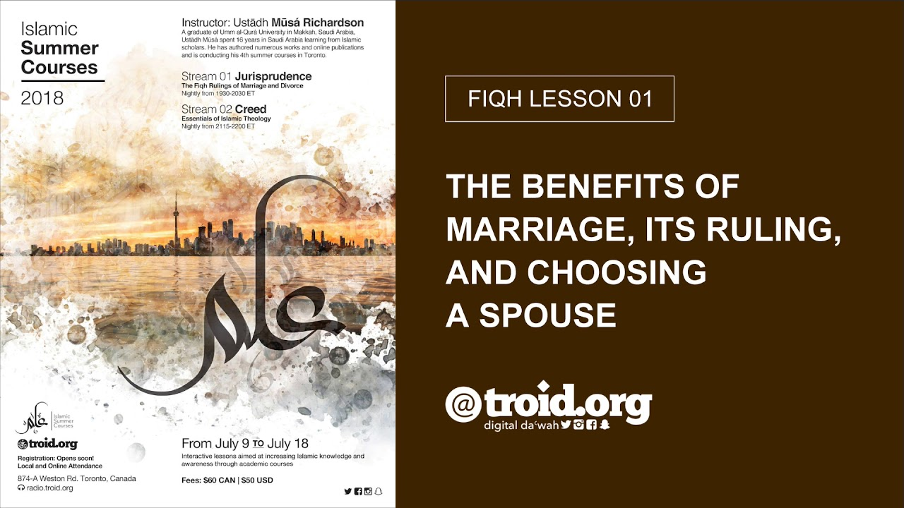 01: The Benefits of Marriage, Its Ruling, and Choosing a Spouse | Mūsá Richardson