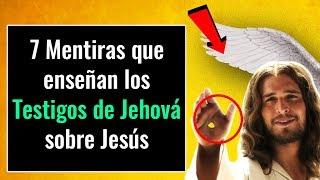 7 Mentiras Asombrosas que Los Testigos de Jehová Enseñan Sobre Jesús