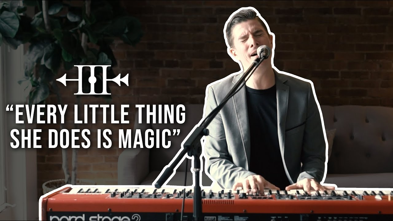 "Piano + Vocals - ""Every Little Thing She Does is Magic"" 