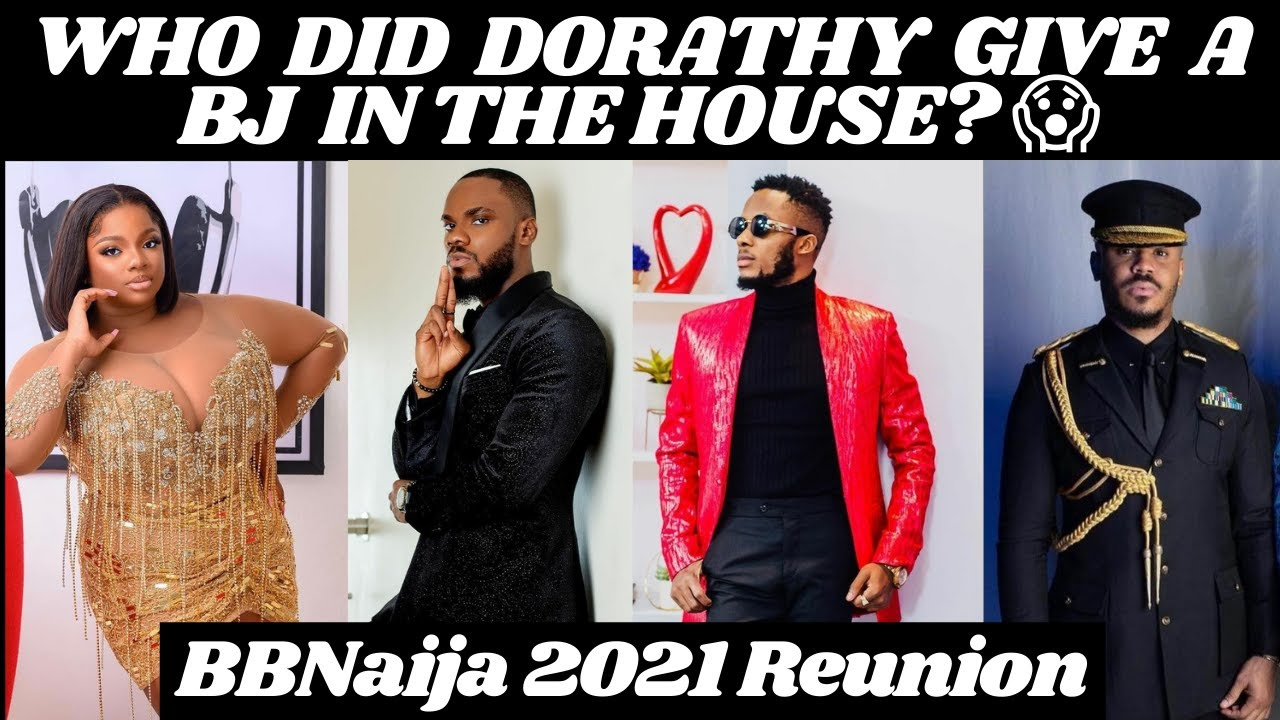 Download BBNAIJA REUNION 2021   WHO DID DORATHY GIVE A B J IN THE HOUSE TO?   FSWG