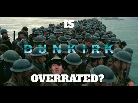 Is Dunkirk Overrated?