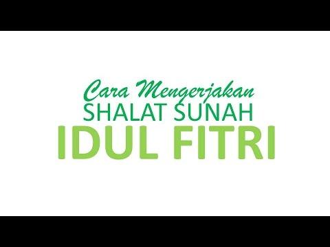 Cara Mengerjakan Sholat Sunah Idul Fitri Youtube
