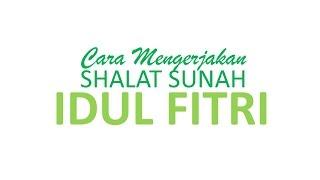 Download Video Cara Mengerjakan Sholat Sunah Idul Fitri MP3 3GP MP4