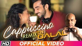 Cappuccino Remix DJ Dalal London Niti Taylor Abhishek Verma R Naaz Latest Punjabi Song 2019