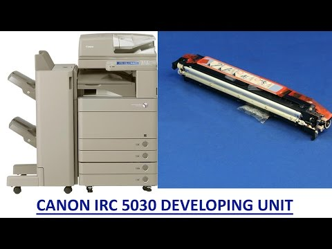 HOW TO REPLACE THE DEVELOPING ASSEMBLY ON CANON IRA C5030/C5035/C5235/C5240