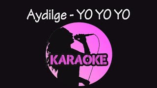 Aydilge - Yo Yo Yo (Karaoke Video)