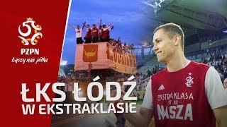 JAKI TU SPOKÓJ... | ŁKS Łódź ŚWIĘTUJE powrót do Ekstraklasy