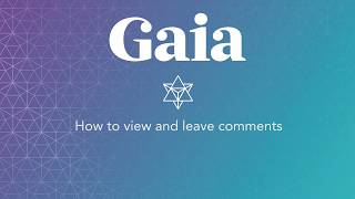 Gaia.com HOW TO: Comments