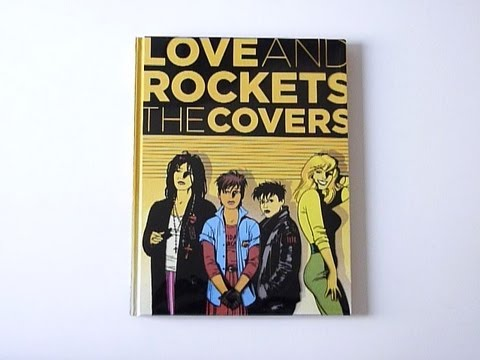Love and Rockets: The Covers by Gilbert, Jaime, and Mario Hernandez - video preview