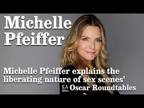 Michelle Pfeiffer Explains The Liberating Nature Of Sex Scenes | Los Angeles Times