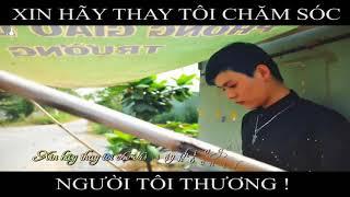 Nhạc Rap Việt   Xin hãy chăm sóc người tôi thương! link    1