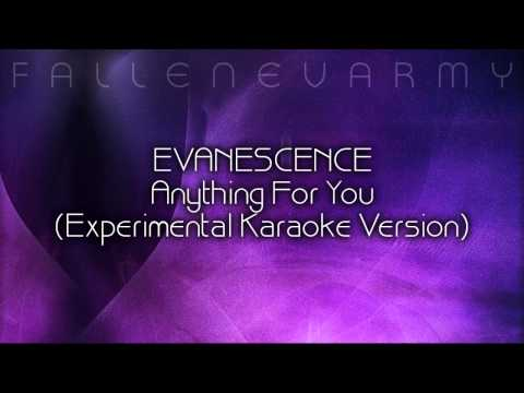 Evanescence - Anything For You (Experimental Karaoke Version) by FallenEvArmy