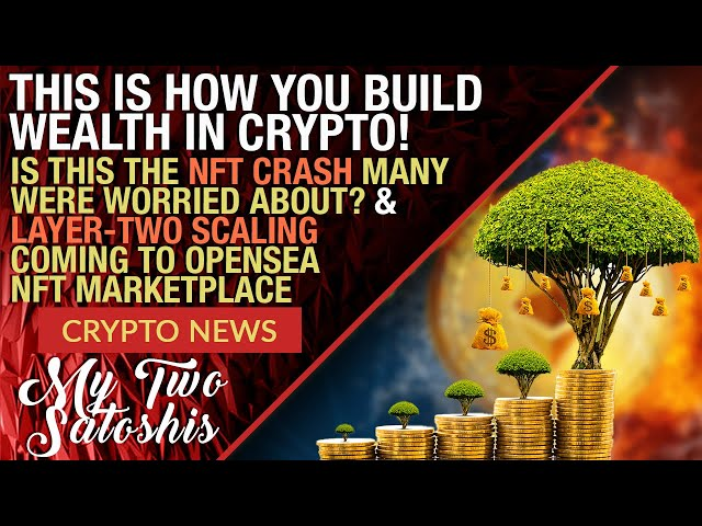 NFT Prices Are Stalling Is The Run Over? | How You Really Become CryptoRich | L2 Scaling For Opensea