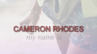 ● my name is cameron rhodes [HBD TINA!]