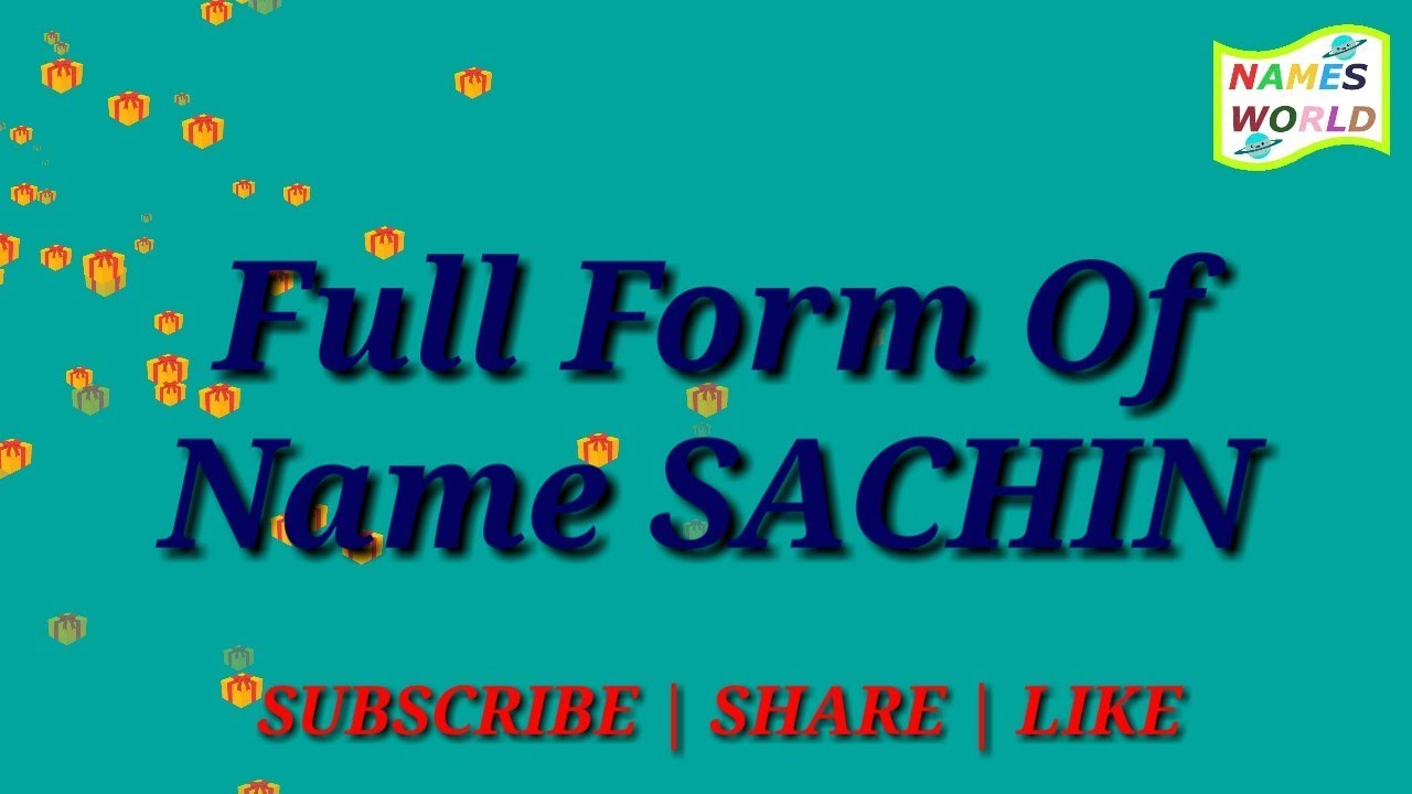 Full Form Meaning and Lucky Number of Name SACHIN - YouTube