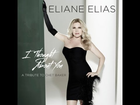 Eliane Elias  I Thought About You A Tribute To Chet Baker