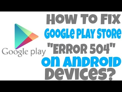 fix 504 error in play store